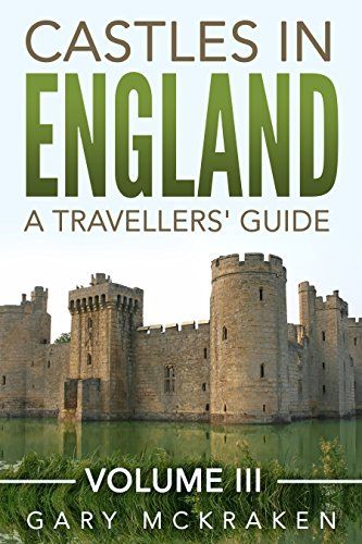 Castles in England - A Travellers' Guide - Volume III