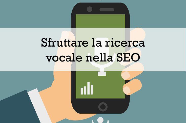 È sempre più usata da teenager e adulti. Scopri come trarre vantaggio dalla voice search di Google.
