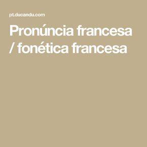 Pronúncia francesa / fonética francesa