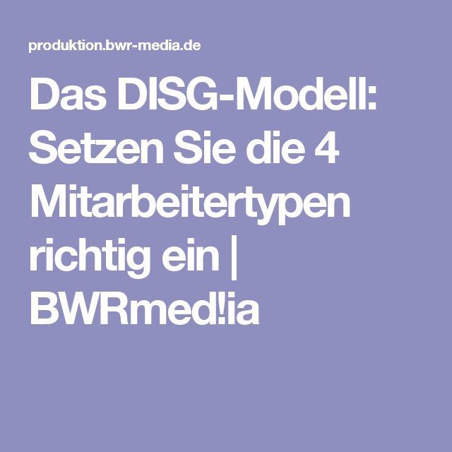 Das DISG-Modell: Setzen Sie die 4 Mitarbeitertypen richtig ein | BWRmed!ia