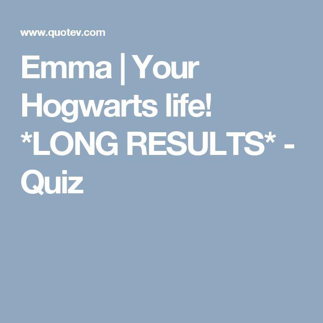 Emma | Your Hogwarts life! *LONG RESULTS* - Quiz