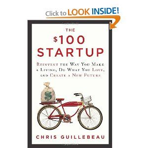 I heard that The $100 Startup: Reinvent the Way You Make a Living, Do What You Love, and Create a New Future is a great book.