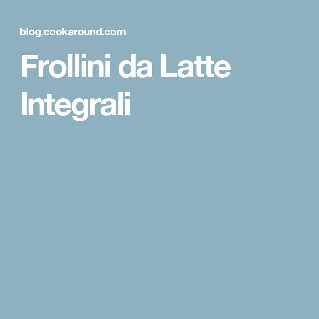 Frollini da Latte Integrali