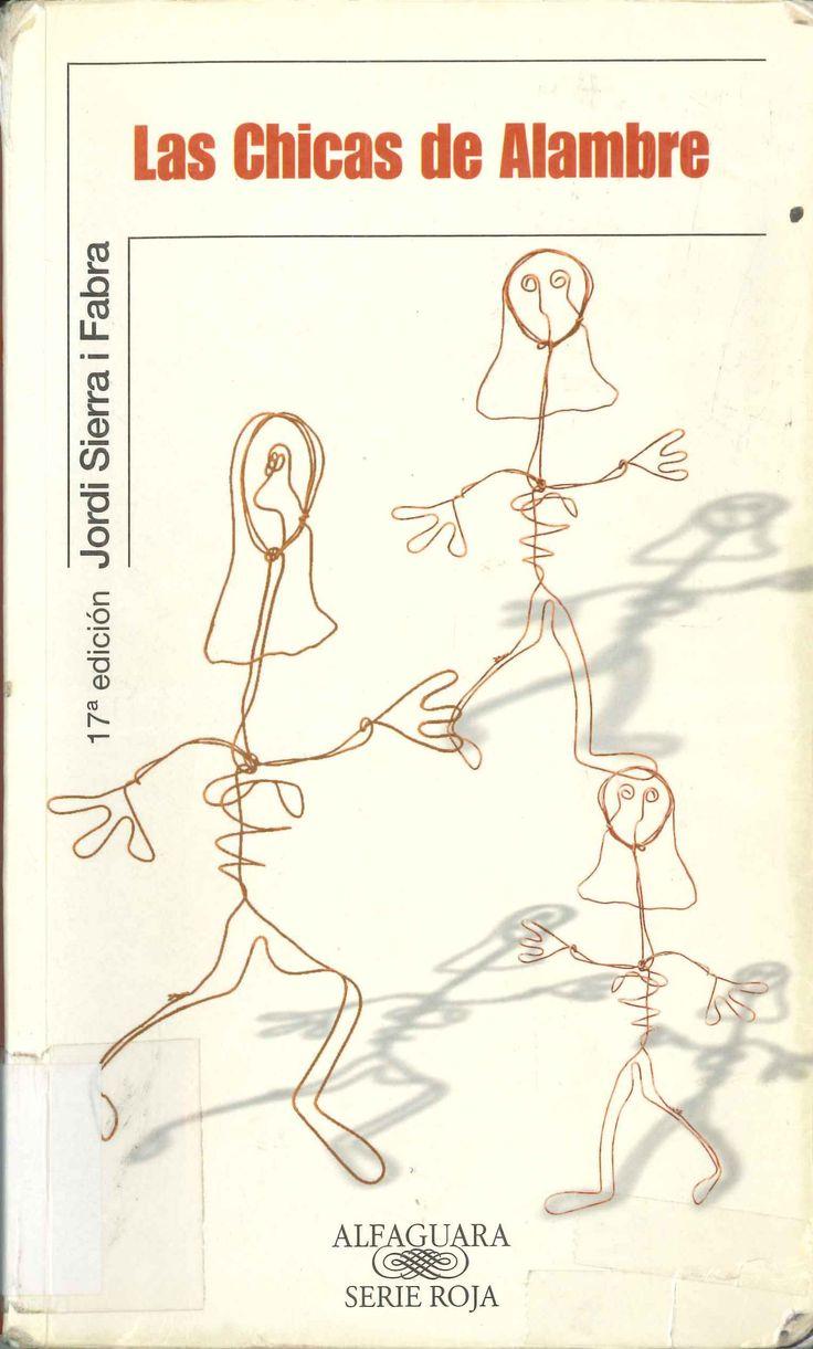 Las chicas de alambre de Jordi Sierra i Fabra. Publicado por Alfaguara, 2006.
