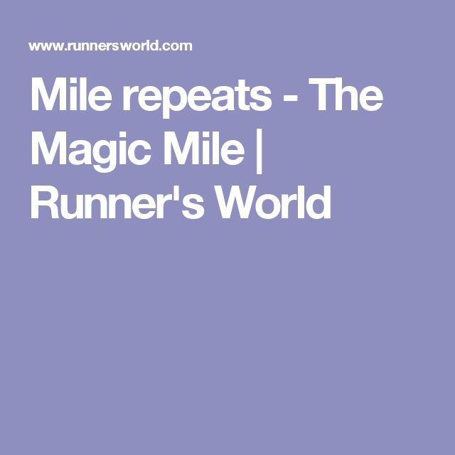 Mile repeats - The Magic Mile | Runner's World