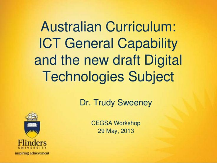 Australian Curriculum: ICT General Capability and Digital Technologies by Trudy Sweeney via Slideshare
