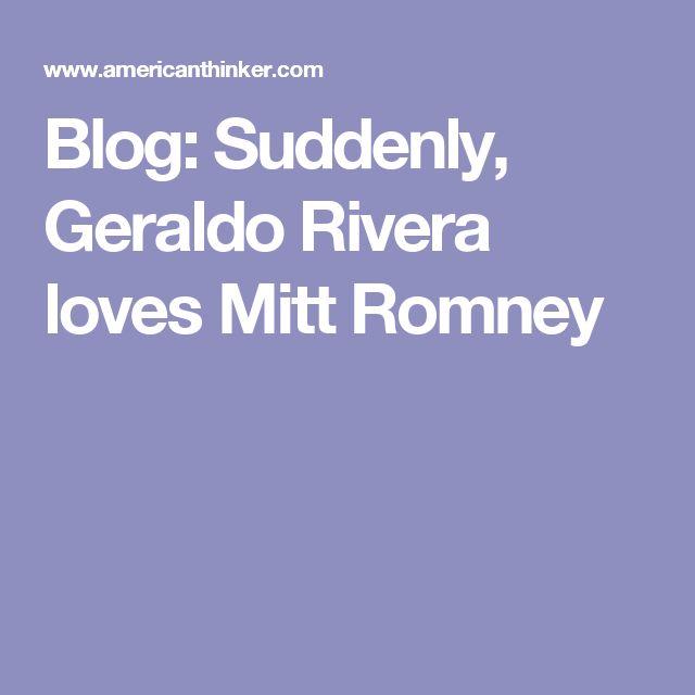 Blog: Suddenly, Geraldo Rivera loves Mitt Romney