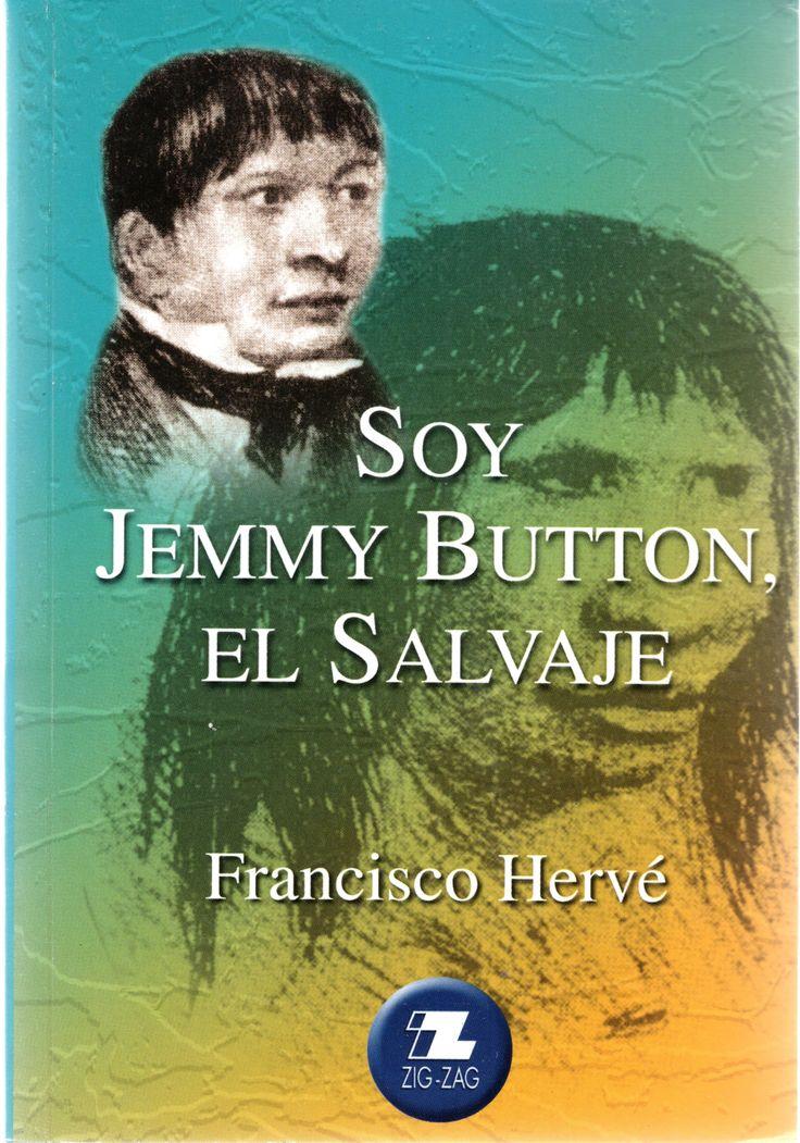 Título:  Soy Jemmy Button, el salvaje Autor: Hervé Allamand, Francisco, 1942- Materias: BUTTON, JEMMY, M. 186?-1864 -- NOVELA;    NOVELAS CHILENAS;    FUEGUINOS -- NOVELA NOVELA Lugar y editor:   Santiago de Chile : Zig-Zag  Fecha de publicación:   2003  Idioma:  Español