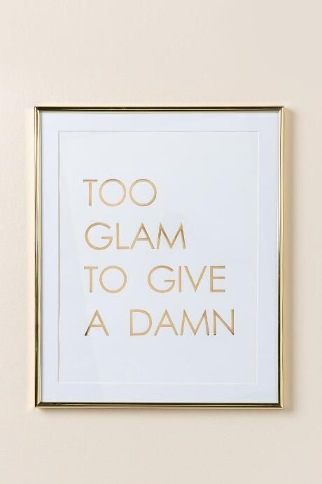 Too Glam To Give A Damn Wall Decor $20.00