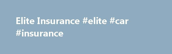 Elite Insurance #elite #car #insurance http://pennsylvania.remmont.com/elite-insurance-elite-car-insurance/  No-one tackles risk like we do Elite is a leading player in the insurance market. Our solutions address specific areas of risk including Legal Expenses Insurance, Professional Indemnity Insurance and General Insurance. Elite Insurance announces new motor claims handling arrangements for UK policyholders. On 19 February 2016 Elite is changing its claims handling arrangements for all UK…