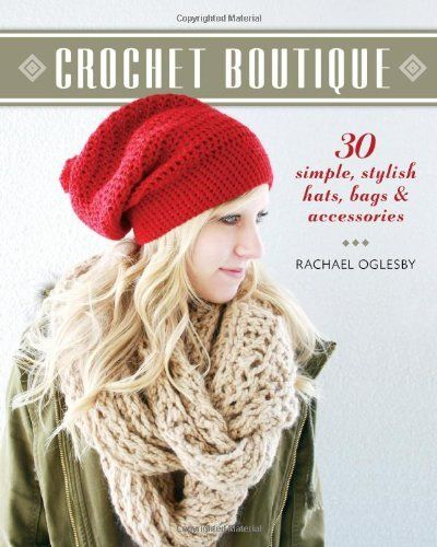 Crochet Boutique: 30 Simple, Stylish Hats, Bags & Accessories by Rachael Oglesby, http://www.amazon.com/dp/1600599265/ref=cm_sw_r_pi_dp_rdjurb1R3FYJX