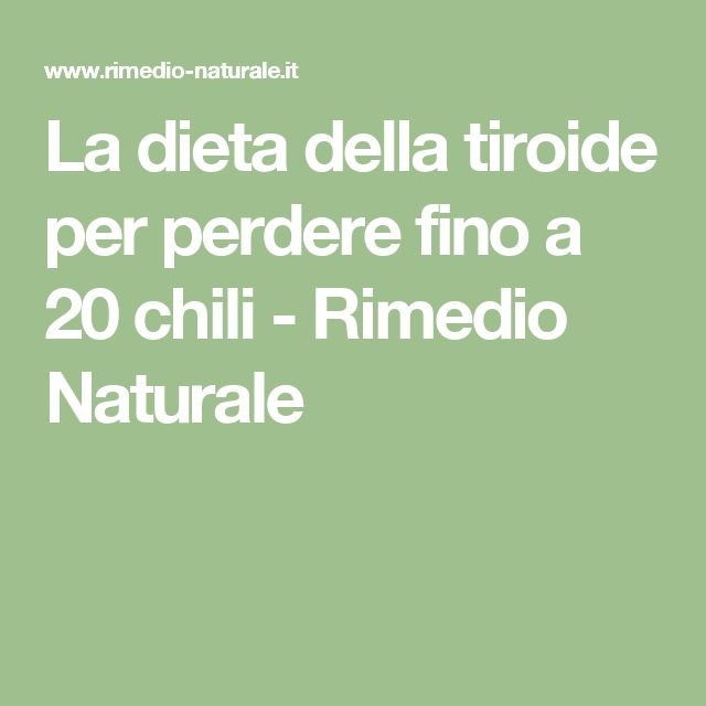 La dieta della tiroide per perdere fino a 20 chili - Rimedio Naturale