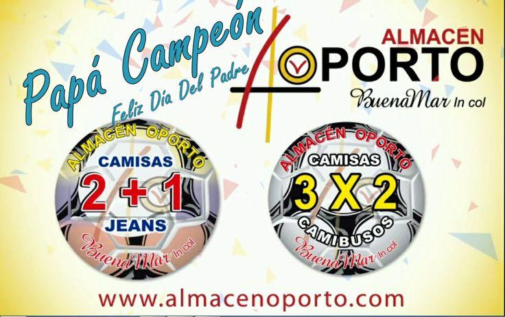 Almacén Oporto in Cartago, Valle del Cauca, #PapáCampeón Feliz Día Del Padre!!