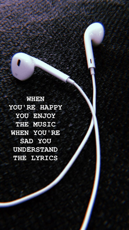 cuando estás contento disfrutas de la música cuando estás triste entiendes la…