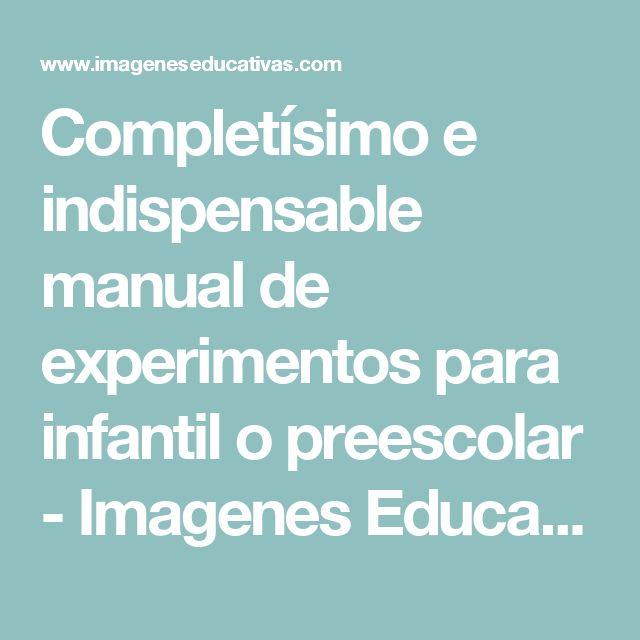 Completísimo e indispensable manual de experimentos para infantil o preescolar - Imagenes Educativas