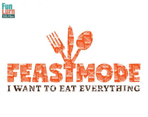 Feast Mode svg Turkey Roast Thanksgiving SVG dxf eps by FunLurnSVG