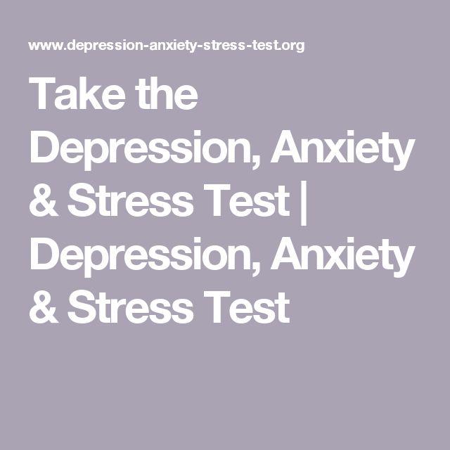 Take the Depression, Anxiety & Stress Test   Depression, Anxiety & Stress Test
