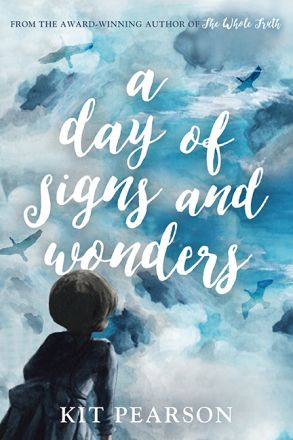 A Day of Signs and Wonders by Kit Pearson, finalist for the 2017 Sheila A. Egoff Children's Literature Prize