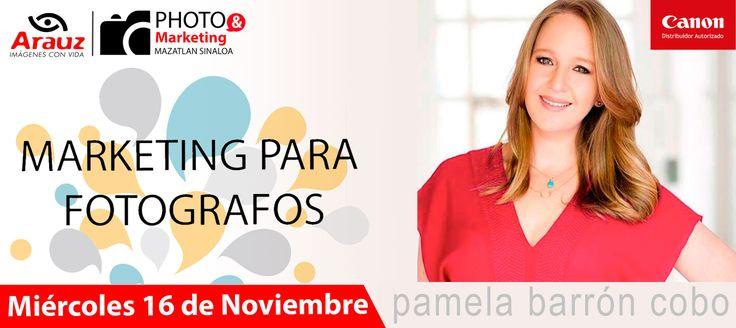 Marketing para fotógrafos con Pamela Barrón Cobo FOTOGRAFÍA. 16 de Noviembre del 2016 en Mazatlán; en el The Palms Resort of Mazatlan