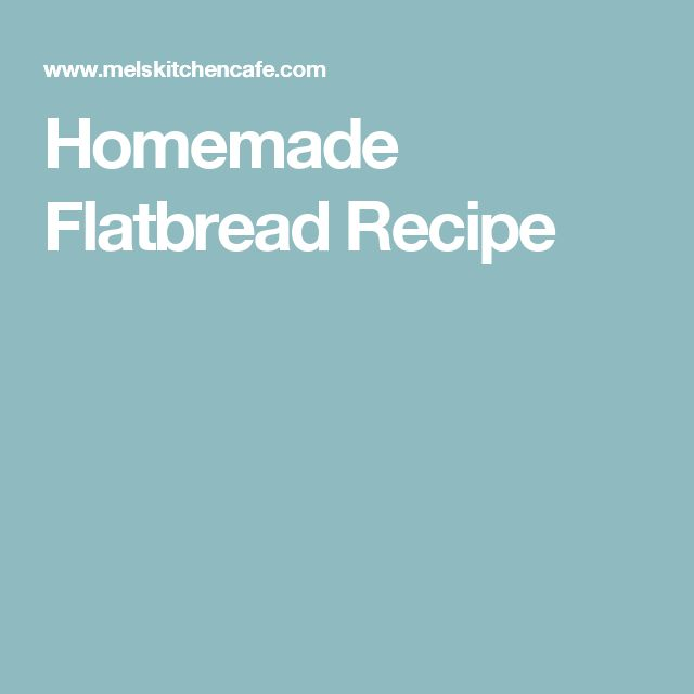 Homemade Flatbread Recipe
