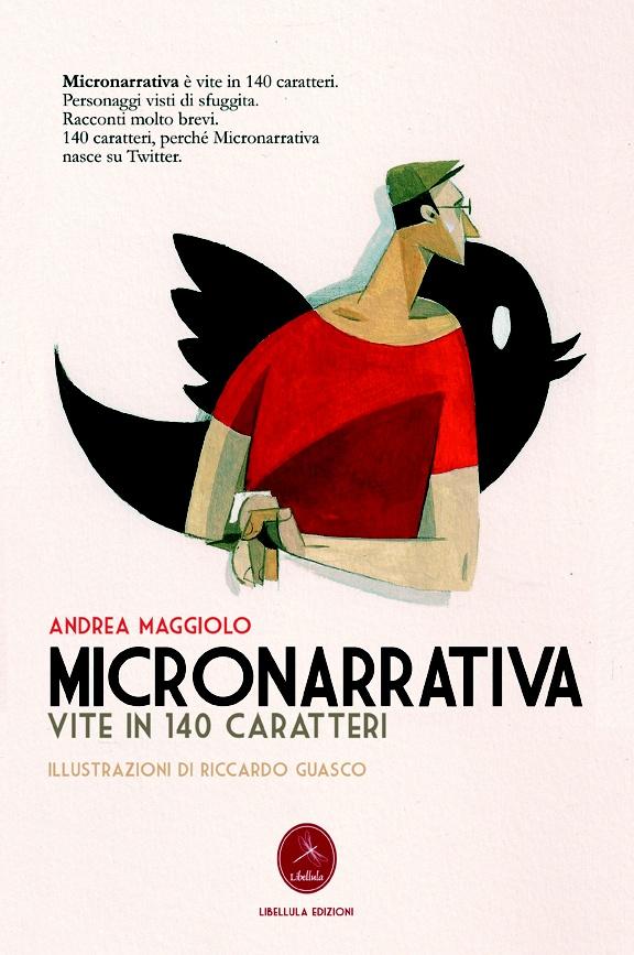 Micronarrativa, vite in 140 caratteri. Presto in ebook!!! Illustrazioni di Riccardo Guasco, twit di Andrea Maggiolo