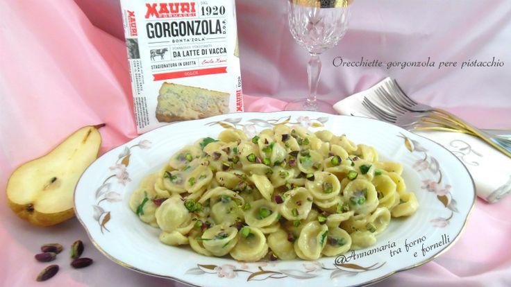 Orecchiette gorgonzola pere pistacchio Primo piatto gustoso e facile dal sapore dolce e piccante Piatto d'effetto e sfizioso Piatto delle feste.