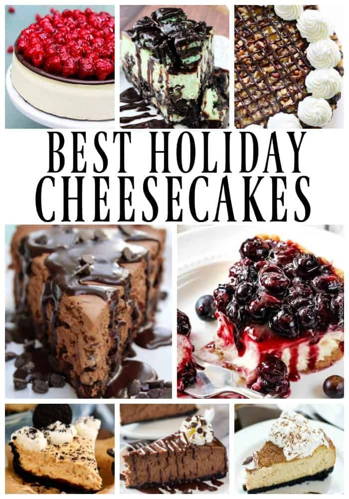 25 of the Best Cheesecakes for the Holidays from no-bake to traditional we have you covered.