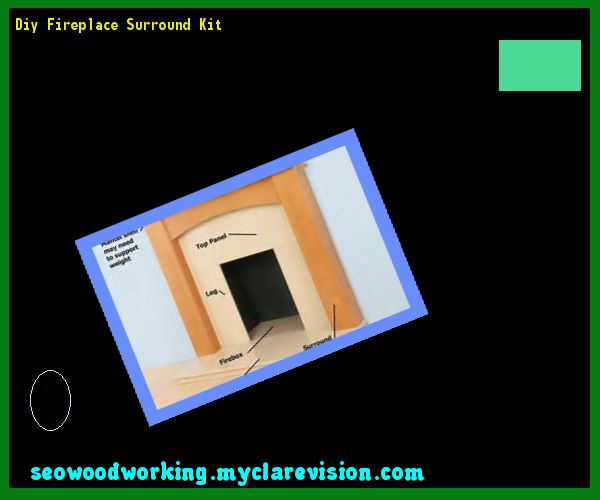 Diy Fireplace Surround Kit 080501 - Woodworking Plans and Projects!