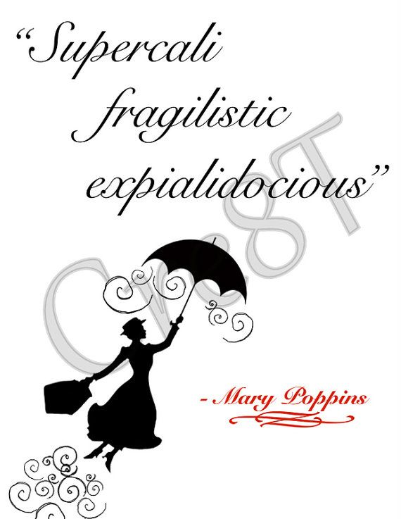 """Disney Mary Poppins Movie Quote Print by Cre8T on Etsy, $3.00 Hey guys! Check out my Etsy Store, """"Cre8T"""", for more Prints  Photography.  -Tia"""