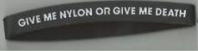 Give me nylon or Give me death