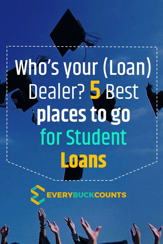 Who S Your Loan Dealer 5 Best Places To Go For Student Loans Student Loan College Student Loans Student Loan Payment Best Student Loans