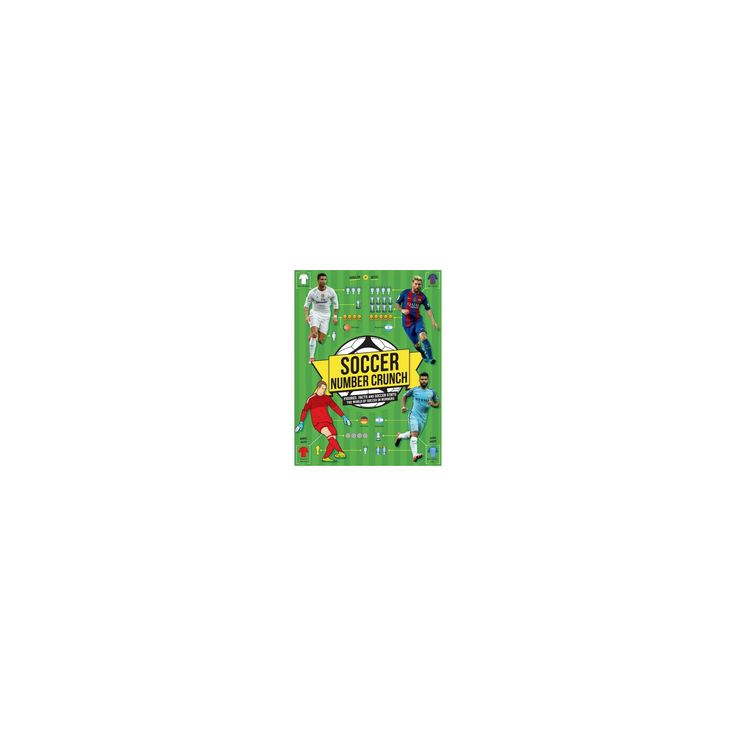 Soccer Number Crunch : Figures, Facts and Soccer Stats: the World of Soccer in Numbers (Paperback)