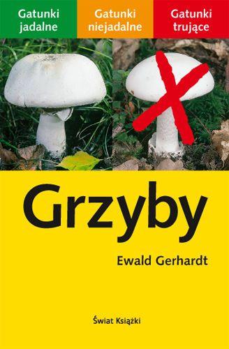 Grzyby -   Gerhardt Ewald , tylko w empik.com: . Przeczytaj recenzję Grzyby. Zamów dostawę do dowolnego salonu i zapłać przy odbiorze!