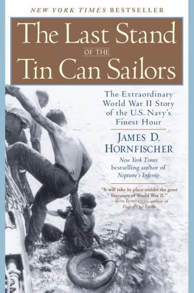 The Last Stand of the Tin Can Sailors: The Extraordinary World War II Story of the U.S. Navy's Fines