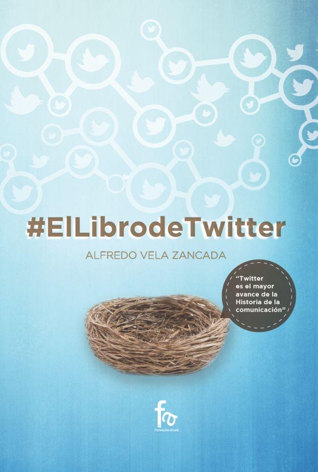 "Alfreda Vela, experto en Redes Sociales, presenta ""#ElLibrodeTwitter"""