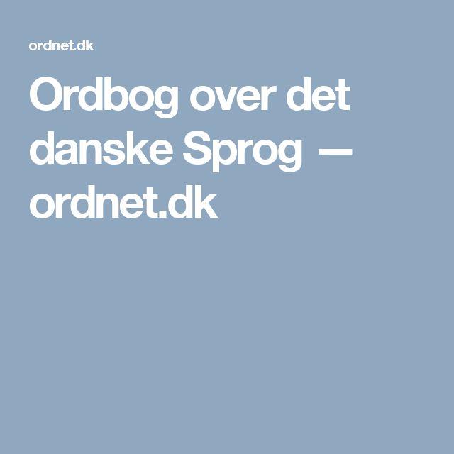 Ordbog over det danske Sprog — ordnet.dk