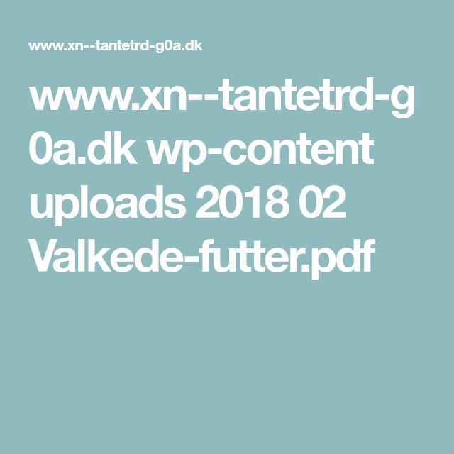 www.xn--tantetrd-g0a.dk wp-content uploads 2018 02 Valkede-futter.pdf