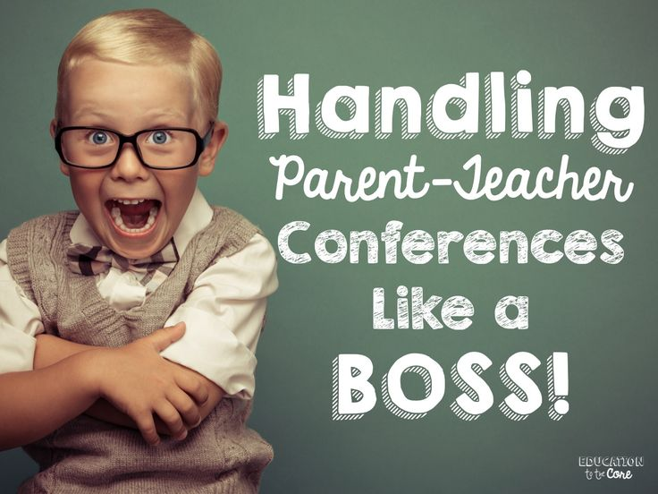 Handling Parent-Teacher Conferences Like A BOSS! Great post from Emily at Education to the Core!