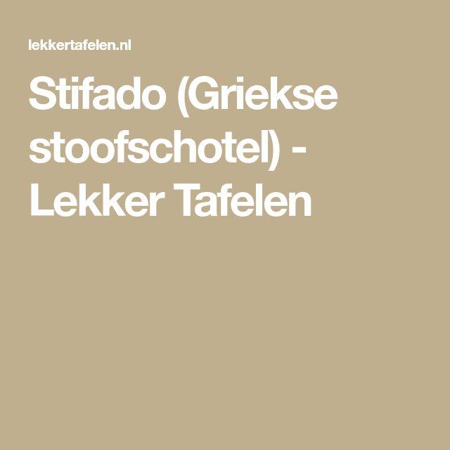 Stifado (Griekse stoofschotel) - Lekker Tafelen