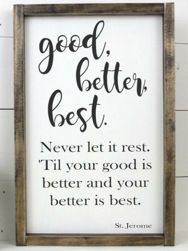 Good Better Best Motivational Sign #sign #ad #farmhousestyle #motivational #homedecor #walldecor #fixerupper