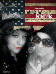 Wild West WInter (diario di viaggio tra California, Nevada ed Arizona) - copertina