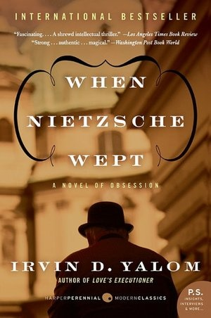 When Nietzsche Wept: A Novel of Obsession by Irvin Yalom (b)