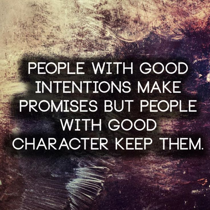 People with good intentions make promises but people with good character keep them | Anonymous ART of Revolution