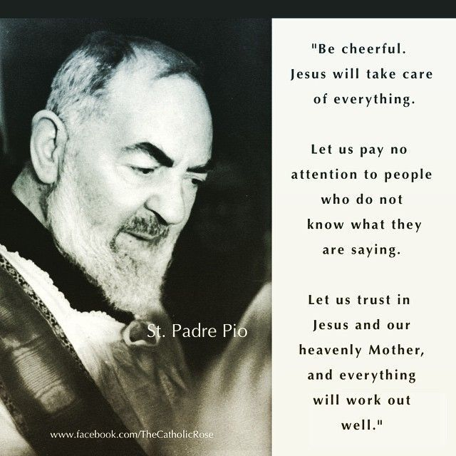 St. Padre Pio-- LOVE LOVE LOVE THIS as it is exactly correct. Jesus- You are in charge. Thank you, St. Padre Pio