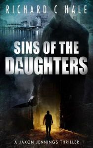 Sins of the Daughters By Richard C Hale - With a move to sunny Florida and a new baby girl, private eye Jaxon Jennings hopes to leave the darkness of his past behind. But a series of murders with a frighteningly familiar MO will force Jaxon to revisit old sins in this captivating read.