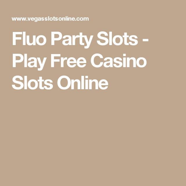 Fluo Party Slots - Play Free Casino Slots Online
