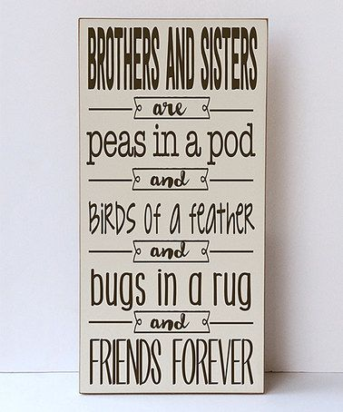 Loving this Cream & Brown 'Brothers & Sisters' Wall Sign on #zulily! #zulilyfinds