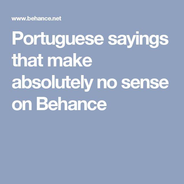 Portuguese sayings that make absolutely no sense on Behance