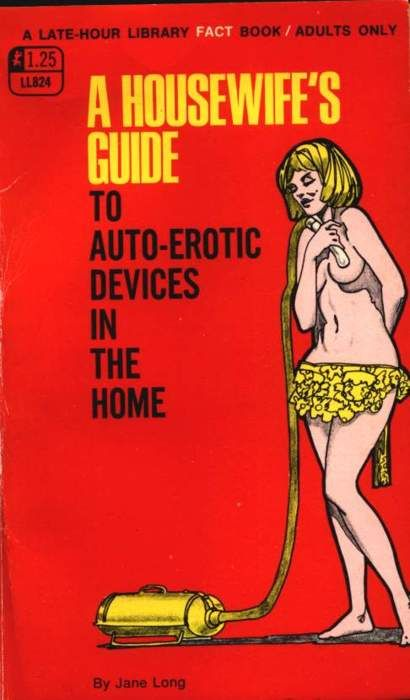 The housewife's guide to auto-erotic devices in the home #WRONGTURNVINTAGE