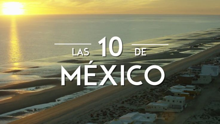 Need some Mexico... Check out this Top 10 video.   https://www.youtube.com/watch?v=VZ5EU4ZY82Q